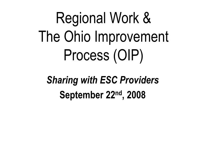 regional work the ohio improvement process oip n.