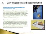 a daily inspections and documentation