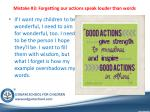 mistake 3 forgetting our actions speak louder than words