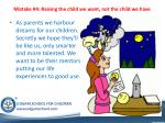 mistake 4 raising the child we want not the child we have