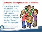 mistake 5 missing the wonder of childhood