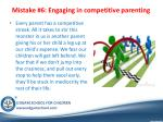 mistake 6 engaging in competitive parenting