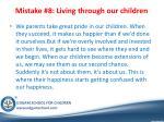 mistake 8 living through our children