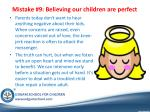mistake 9 believing our children are perfect