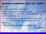 agreement underwriter basis end benefit