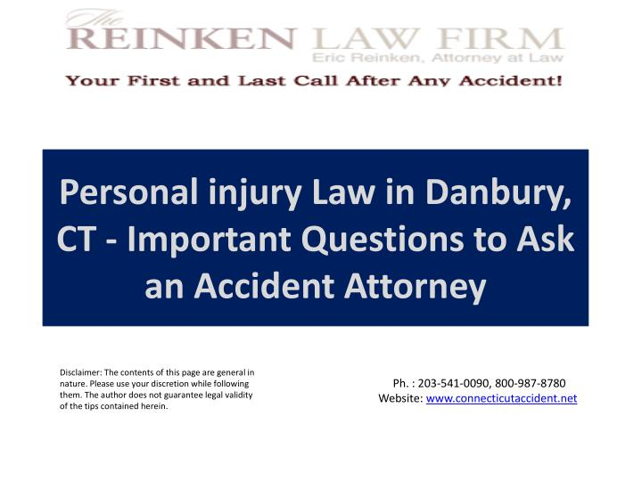 personal injury law in danbury ct important questions to ask an accident attorney n.