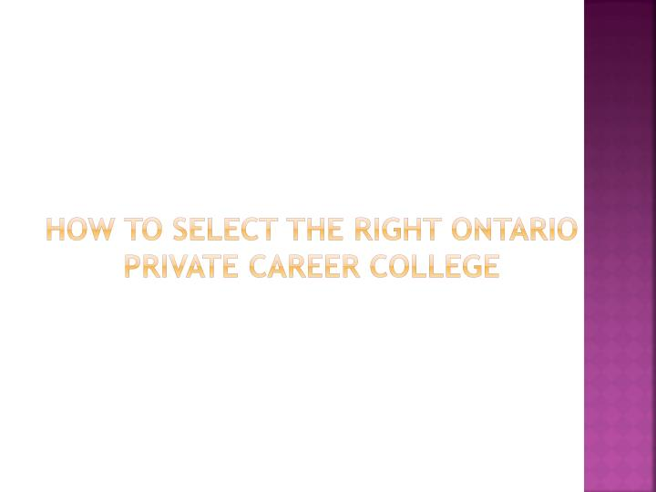 how to select the right ontario private career college n.