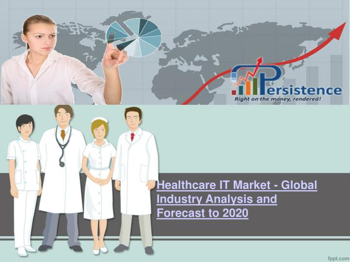 healthcare it market global industry analysis and forecast to 2020 n.