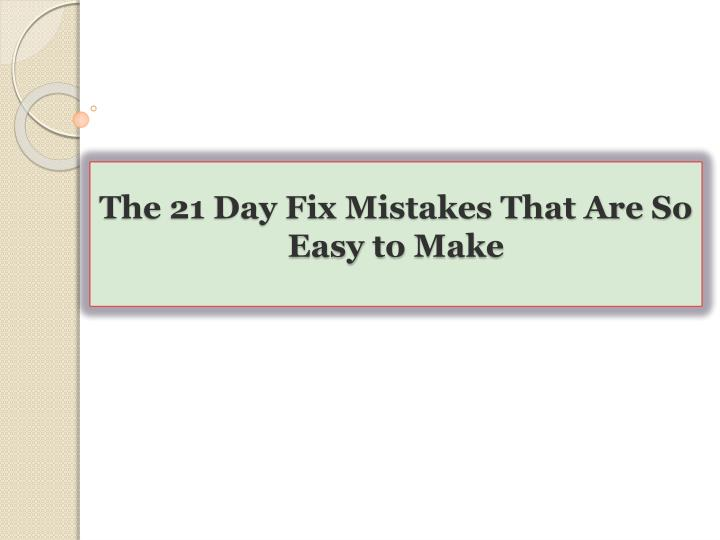 the 21 day fix mistakes that are so easy to make n.