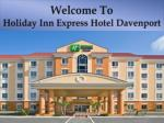 w elcome to holiday inn express hotel davenport