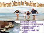 different criteria to providing loans