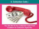 you get rid of any collection calls from creditors or collection agencies
