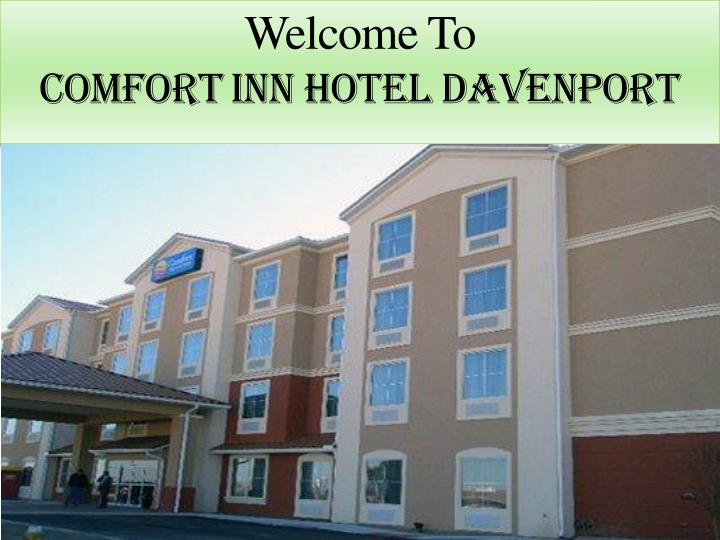 welcome to comfort inn hotel davenport n.