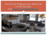 furniture wallpaper store miami call us 786 252 9536 visit http www frenchvilla net