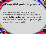 keep vital parts in your car