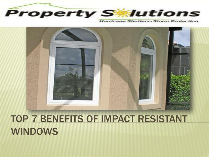 top 7 benefits of impact resistant windows n.