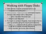working with floppy disks