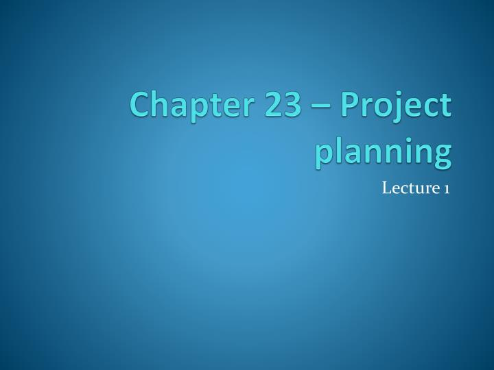 chapter 23 project planning n.