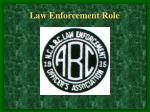 law enforcement role