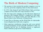 the birth of modern computing