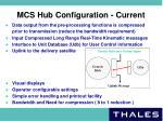 mcs hub configuration current