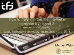 how to truly improve the internet s transport layer part 2 the technical details