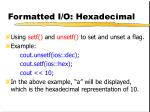 formatted i o hexadecimal