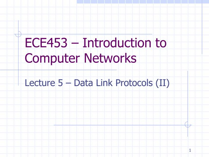 ece453 introduction to computer networks n.