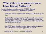 what if the city or county is not a local issuing authority