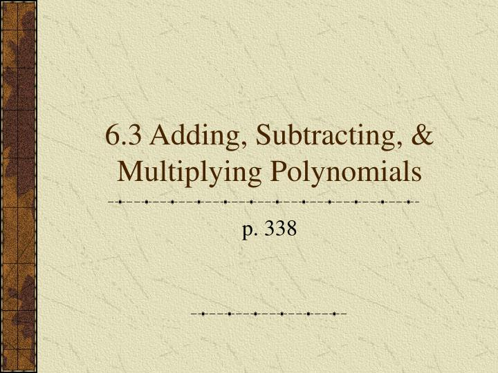 6 3 adding subtracting multiplying polynomials n.