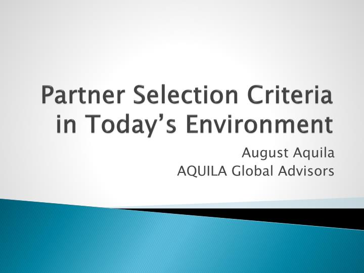 partner selection criteria in today s environment n.