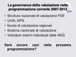 la governance della valutazione nella programmazione corrente 2007 2013