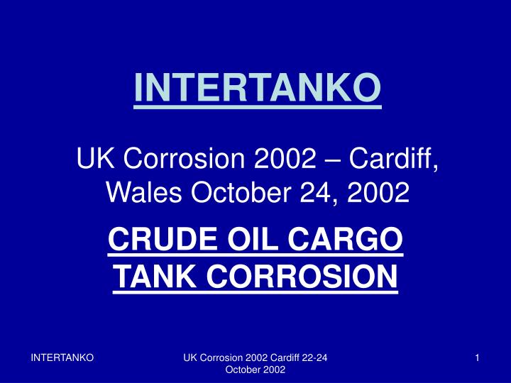 intertanko uk corrosion 2002 cardiff wales october 24 2002 n.