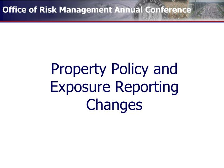 property policy and exposure reporting changes n.