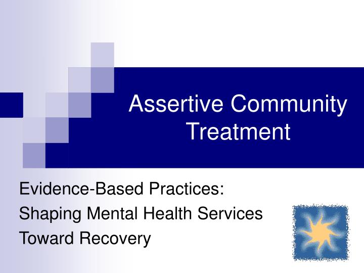 assertive community treatment n.