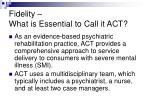fidelity what is essential to call it act