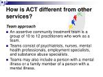 how is act different from other services