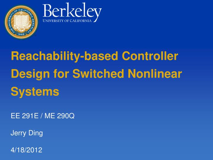 reachability based controller design for switched nonlinear systems n.