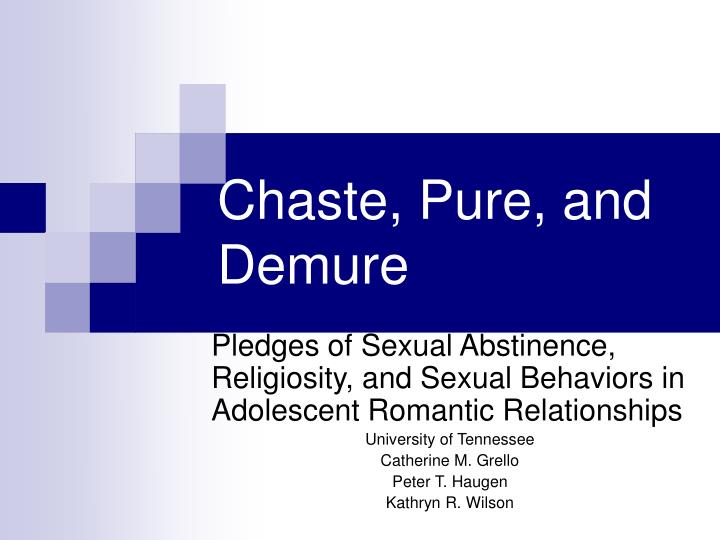 chaste pure and demure n.