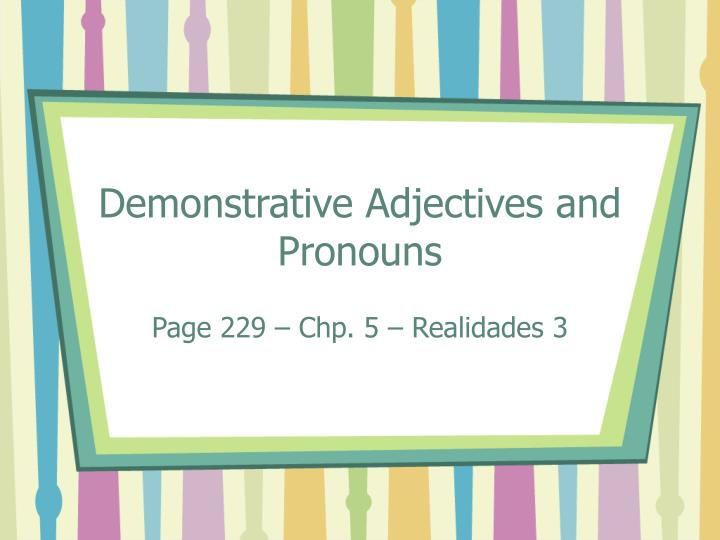 demonstrative adjectives and pronouns n.