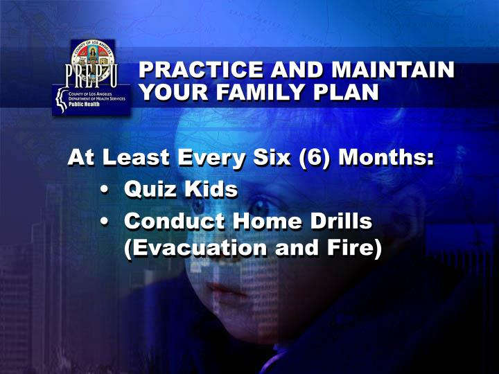 PRACTICE AND MAINTAIN YOUR FAMILY PLAN