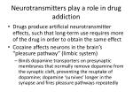 neurotransmitters play a role in drug addiction1