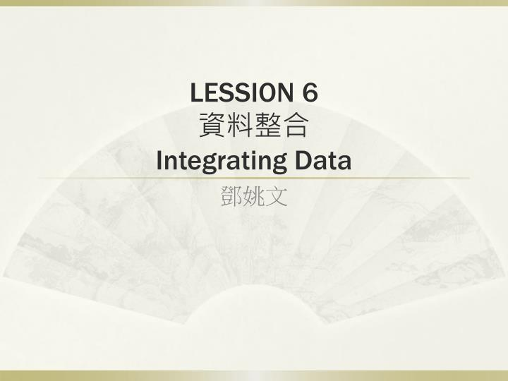 lession 6 integrating data n.