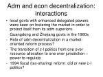 adm and econ decentralization interactions