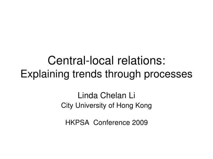 central local relations explaining trends through processes n.