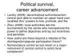 political survival career advancement