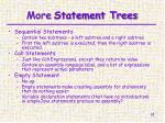 more statement trees