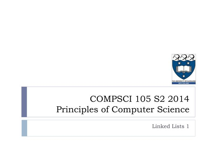 compsci 105 s2 2014 principles of computer science n.