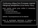 continuing critique from european inspired intergroup perspective social identity theory