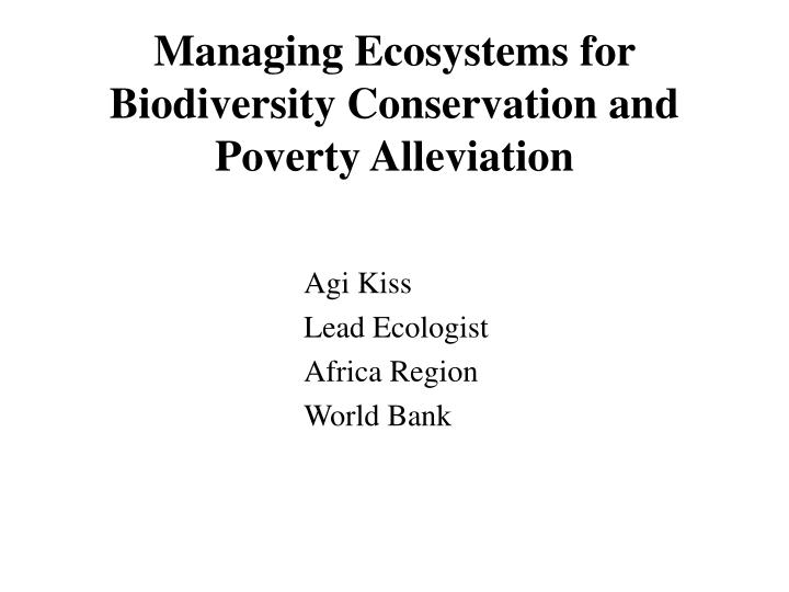 managing ecosystems for biodiversity conservation and poverty alleviation n.
